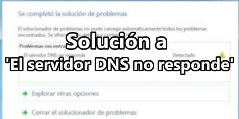 Servidor DNS no responde - Soluciones